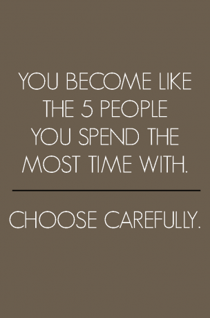 Be friendly with everyone but choose your friends carefully